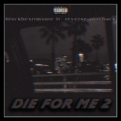 Die for Me 2 feat. reverse playback