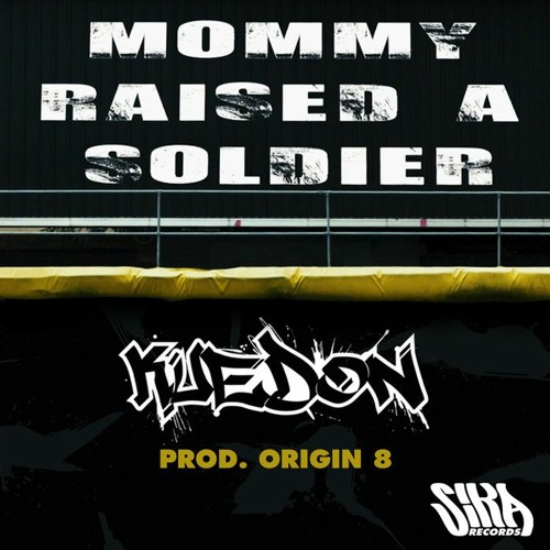Mommy Raised A Solider