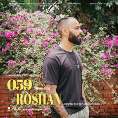 Session #059 ft. Roshan (September 2021)