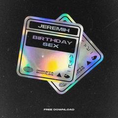 JEREMIH - BIRTHDAY SEX (DISRUPTA BOOTLEG) [FREE DOWNLOAD]