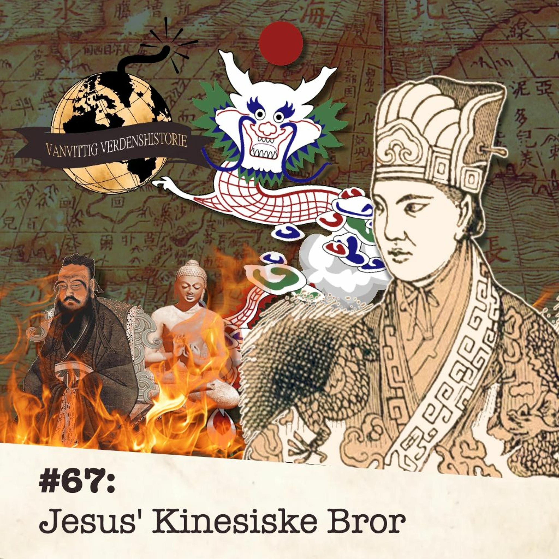 #67: Jesus' Kinesiske Bror