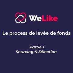 Le process de levée de fonds - partie 1 : sourcing et sélection
