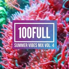 100Full - Summer Vibes Mix Vol. 4