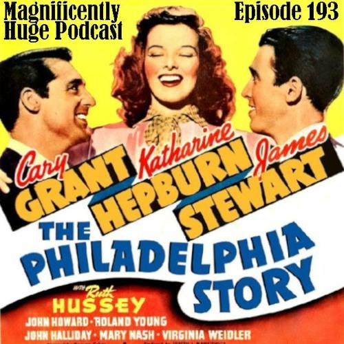 Episode 193 - The Philadelphia Story