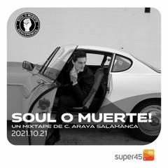 [super45.fm] Soul O Muerte 2021/10/21