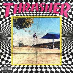 THRASHER (PROD. THORN)