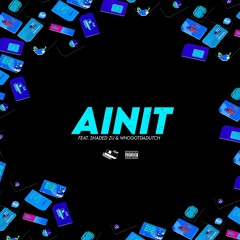 AINIT (feat. SHADED ZU & WhoGotDaDutch)