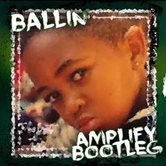 Mustard - Ballin feat. Roddy Rich -(Amplify Bootleg) (Free Download)
