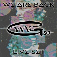 Mig! - We Are Back [Live Set]