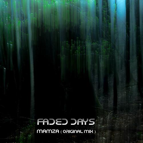 Mamza - Faded Days(Original Mix )