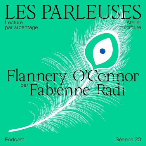 Flannery O'Connor (1925-1964) par Fabienne Radi, Séance 20!