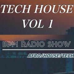 BPM RADIO SHOW ( TECH HOUSE ) VOL 1