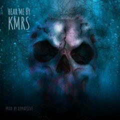 Hear Me By KMRS (prod. by djphatjive)
