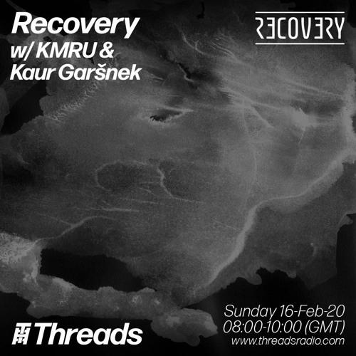 Recovery W KMRU & Kaur Garšnek (Threads Radio)