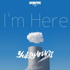 YUKIYANAGI - I'm Here