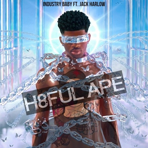 Industry Baby ft. Jack Harlow(H8ful Ape Remix)