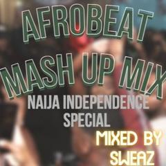 Afrobeat Mash Up Mix - Naija Independence special