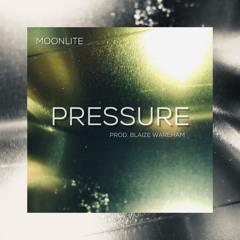 Pressure (Prod. Blaize Wareham)