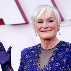 340 - Glenn Close and Oscars (09.05.2021)