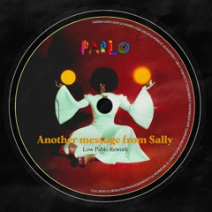 Low Pablo - Another message from Sally