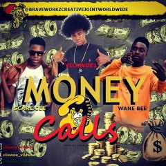 Vilawoe1 Money CallS  Ft ScareGee And Wane Bee (PROD. J.MARLEY)