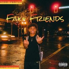 Kidd Foster- Fake Friends