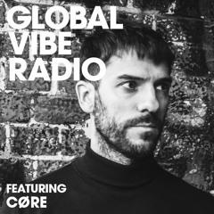 Global Vibe Radio 265 Feat. CØRE (Edit Select, On Board Music)