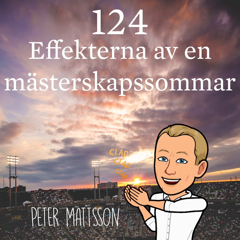 Avsnitt 124 – Effekterna av en mästerskapssommar (Peter Mattsson)
