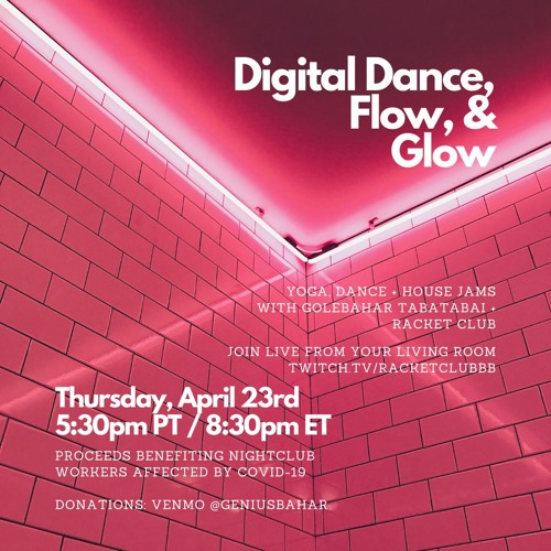 Racket Club Live from Digital Dance, Flow & Glow Vol. 2, April 23 2020