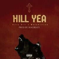 Hill Yea (Feat. Macamillion Beat By. Skagbeats)