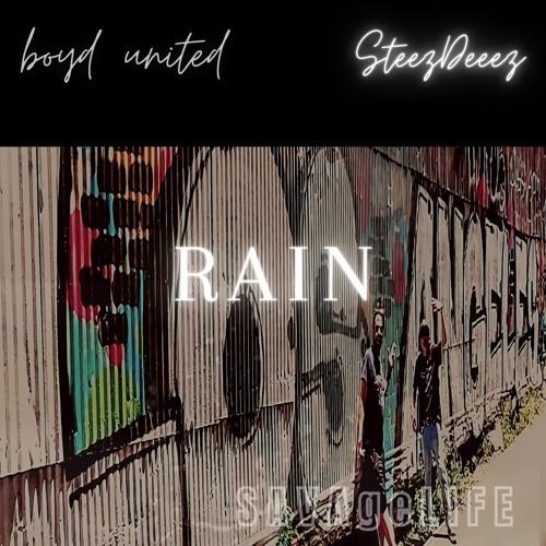 Rain - Boyd United FT SteezDeeez