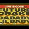 Future - Life Is Good [REMIX] FT DaBaby Lil Baby