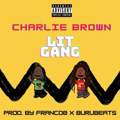 Litty Xay - Charlie Brown (Feat. Franco 8)