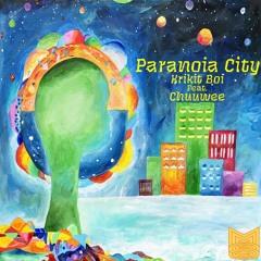 Krikit Boi - Paranoia City (feat. Chuuwee)