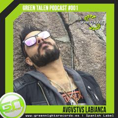 GREEN TALENT PODCAST #001 | AVGVSTVS LABIANCA | FREE DOWNLOAD ツ