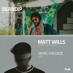 MusicForDaze - 029 - BeanDip & Matt Wills