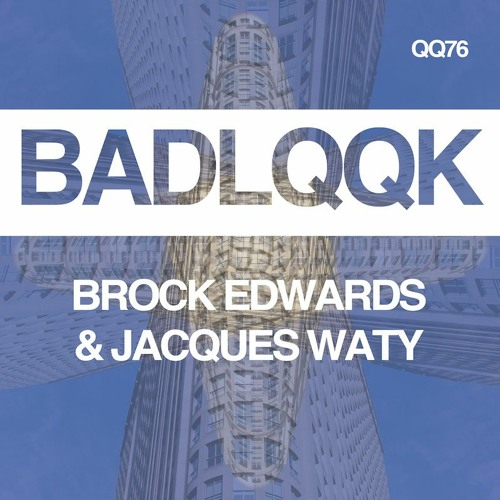 QQ76 - Brock Edwards x Jacques Waty - You're The One (Original Mix) [OUT NOW]