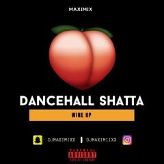 Maximix Dancehall Shatta Wine UP Mix