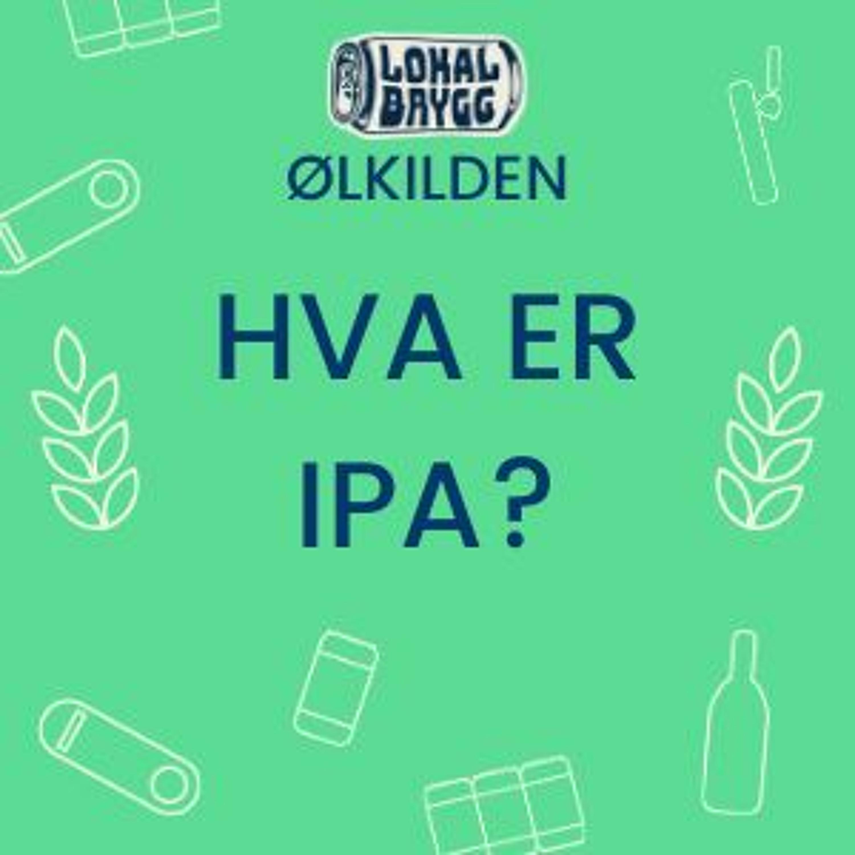 Hva er IPA - Ølkilden til Lokalbrygg.no