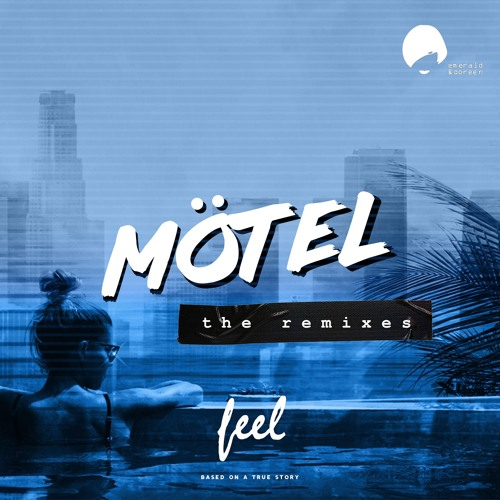 Mötel - Feel (Zero Call Remix)