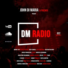 DM RADIO 022 | John Di Maria | 2021.05.21