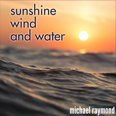 Sunshine, Wind, And Water