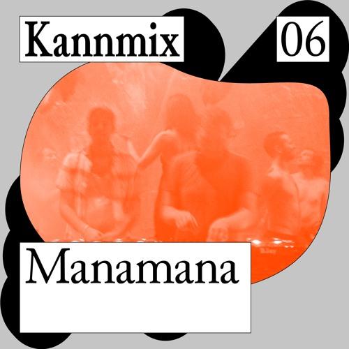 KANNMIX 6 - Manamana (Nachtiville - Aqua Mundo I)