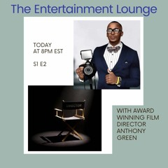 The Entertainment Lounge w/ Actress Tonya Michelle Guest Anthony Green S1 Ep2