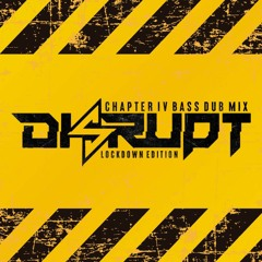 100% UK BASS DUB MIX CHAPTER IV EXTENDED LOCKDOWN EDITION (DISRUPT UK.)