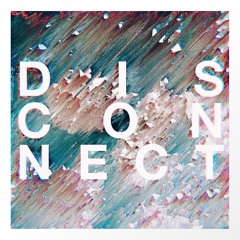disconnect.