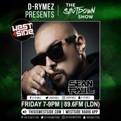 D-Rymez   THE SHUTDOWN SHOW   Westside Radio   Sean Paul Mix & Interview!   03/09/21