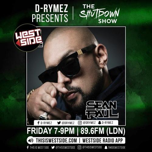 D-Rymez | THE SHUTDOWN SHOW | Westside Radio | Sean Paul Mix & Interview! | 03/09/21