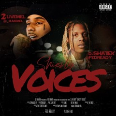 """@FEDREADY & @_2LIVEMEL """"SHIESTY VOICES"""""""