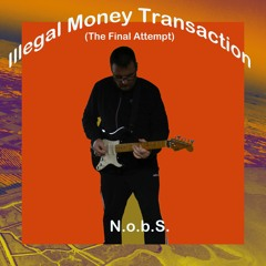 Illegal Money Transaction (The Final Attempt)